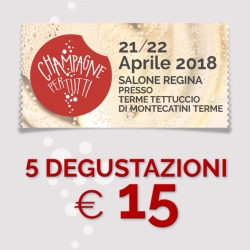 Acquista Biglietto 5 degustazioni - Champagne per Tutti 21/22 aprile 2018 Montecatini Terme